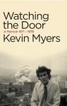 Watching the Door: A Memoir 1971-78 - Kevin Myers