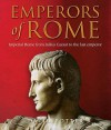 Emperors of Rome: The Story of Imperial Rome from Julius Caesar to the Last Emperor - David Stone Potter