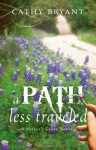 A Path Less Traveled - Cathy Bryant