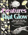 Creatures That Glow: Includes Glow-In-The-Dark Poster - Anita Ganeri