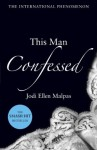 This Man Confessed (This Man Trilogy 3) - Jodi Ellen Malpas