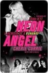 Neon Angel: A Memoir of a Runaway - Cherie Currie, Tony O'Neill