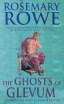 The Ghosts of Glevum - Rosemary Rowe
