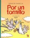 Por un tornillo - Ignacio Padilla