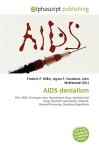 AIDS Denialism - Frederic P. Miller, Agnes F. Vandome, John McBrewster