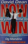 Now Is Your Time To Win - David Dean