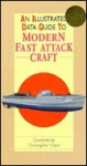 An Illustrated Data Guide to Modern Fast Attack Craft (Illustrated Data Guides) - Christopher Chant