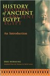 History of Ancient Egypt: An Introduction - Erik Hornung, David Lorton