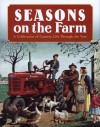 Seasons on the Farm: A Celebration of Country Life Through the Year - Amy Glaser, Roger Welsch, Michael Perry, Jerry Apps, Ben Logan, Robert N. Pripps, Jessie Kay Bylander, Lee Klancher, Samantha Johnson, Philip Hasheider, Carolyn Lumsden, Gwen Petersen, Bob Becker
