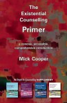 The Existential Counselling Primer - Mick Cooper