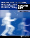 Introduction to Textures, Animation Audio and Sculpting in Second Life - Jeff Heaton