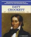 Davy Crockett: Defensor de la Frontera - J.T. Moriarty, Tracie Egan