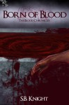 Born of Blood - S.B. Knight