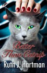 Better Than Catnip - Ruth J. Hartman