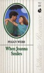 When Joanna Smiles (Silhouette Romance, No 645) - Peggy Webb