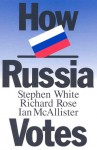 How Russia Votes - Stephen White, Richard Rose, Ian McAllister
