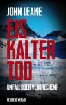 Eiskalter Tod: Unfall oder Verbrechen? (German Edition) - John Leake