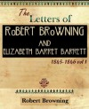 The Letters of Robert Browning and Elizabeth Barret Barrett 1845-1846 Vol I (1899) - Robert Browning