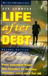 Life After Debt: How to Repair Your Credit and Get Out of Debt Once and for All - Bob Hammond