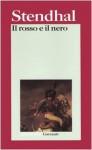 Il rosso e il nero: Cronaca del XIX secolo - Stendhal, Piergiorgio Bellocchio, Mario Lavagetto