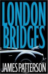 London Bridges (Alex Cross Novels) - James Patterson