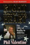 Right from the Heart: The ABC's of Reality in America - Phil Valentine, Sean Hannity
