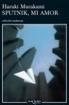 Sputnik, mi amor - Haruki Murakami, Junichi Matsuura, Lourdes Porta