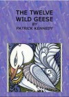 The Twelve Wild Geese (Translated) Bilingual English-Russian Book (Kindle Edition) - Patrick Kennedy, Elena Quigley