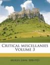 Critical Miscellanies Volume 3 - John Morley