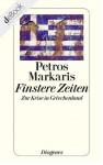Finstere Zeiten - Petros Markaris