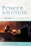Power of Solution: God's Final Order Against Your Stubborn Problems - Lizzy Iweala