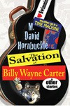 The Salvation of Billy Wayne Carter and Other Stories - M. David Hornbuckle