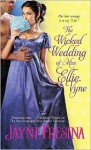 Wicked Wedding of Miss Ellie Vyne - Jayne Fresina