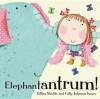 Elephantantrum! - Gillian Shields