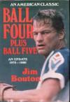 Ball Four, Plus Ball Five: An Update, 1970-1980 - Jim Bouton