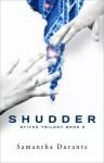 Shudder (Stitch Trilogy #2) - Samantha Durante