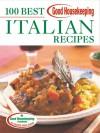 Good Housekeeping 100 Best Italian Recipes - Anne Wright, Good Housekeeping