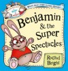Benjamin and the Super Spectacles (The Wonderful World of Walter and Winnie) - Rachel Bright