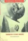 Também o Cisne Morre - Aldous Huxley