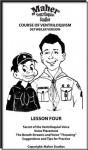 Maher Course Of Ventriloquism - Detweiler Version - Lesson Four - Clinton Detweiler, Mark Wade, Ken Groves, Tom Crowl, Johnny Lowe, Dierdre Crowl, David Miller