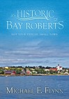 Bay Roberts: Not Your Typical Small Town - Michael F. Flynn, Clarence G. Mercer