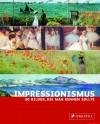 Impressionismus: 50 Bilder, die man kennen sollte - Ines Janet Engelmann