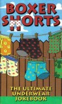 Boxer Shorts : The Ultimate Underwear Joke Book - Chris Tait