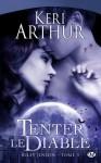 Tenter le diable (Riley Jenson, #3) - Keri Arthur