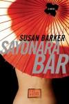 Sayonara Bar - Susan Barker