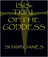 Trial of the Goddess - Shawn James
