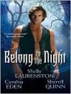 Belong To The Night (The Long Island Coven #2) - Cynthia Eden, Sherrill Quinn