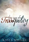 Sea of Tranquility - Katja Millay