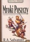 Mroki Puszczy ks.2 Pięcioksiąg Cadderlyego - Robert Anthony Salvatore