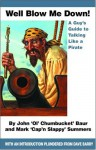 Well Blow Me Down: A Guy's Guide to Talking Like a Pirate - John Baur, Mark Summers